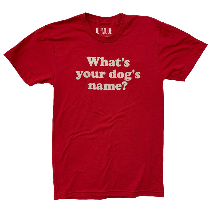 What's Your Dog's Name? Shirt - Jupmode