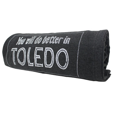 You Will Do Better in Toledo Sweatshirt Blanket