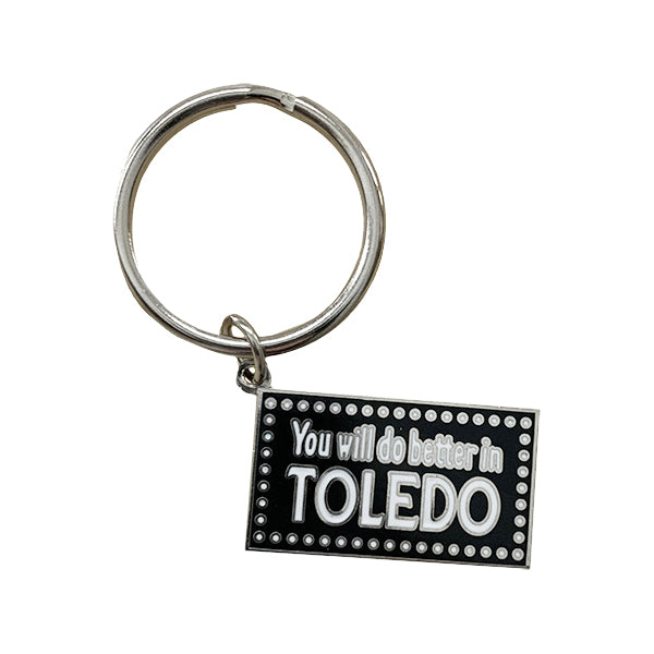 You will do better in Toledo Keychain