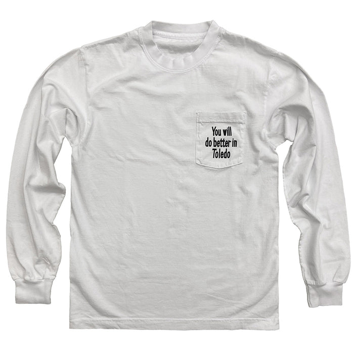 You Will Do Better in Toledo Long Sleeve Pocket Shirt