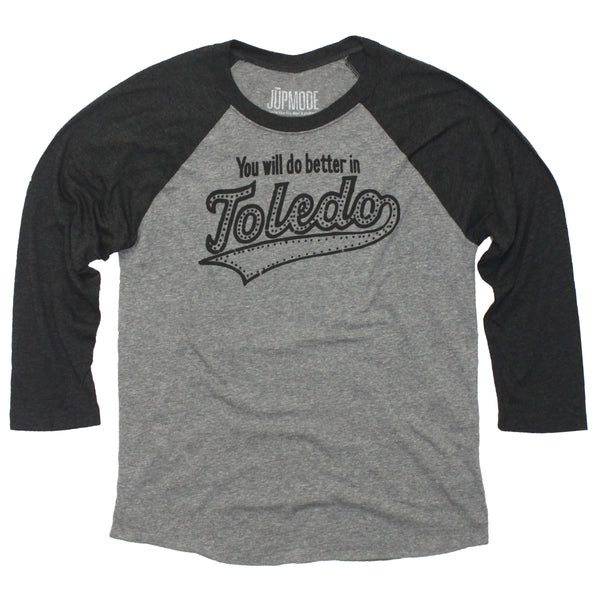 You Will Do Better in Toledo Raglan