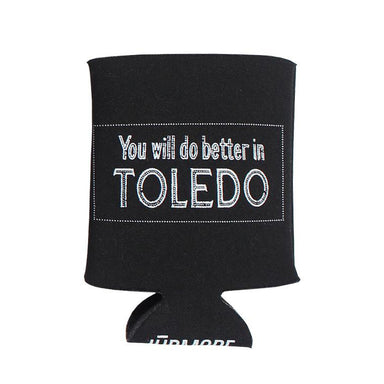 You Will Do Better In Toledo Koozie - Jupmode