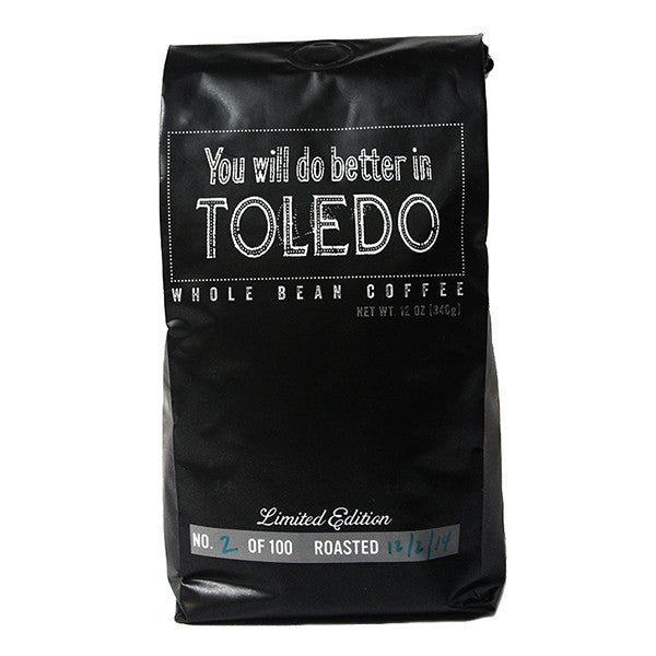 You Will Do Better In Toledo Coffee - PRESALE