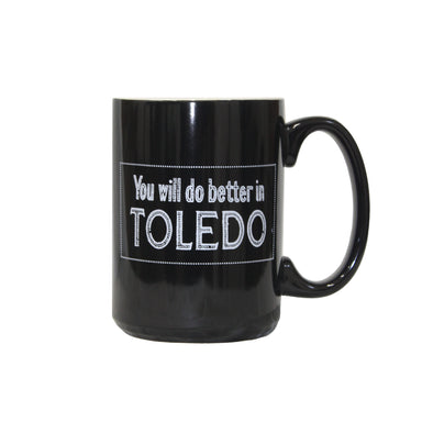 You will do Better in Toledo Coffee Mug - Jupmode