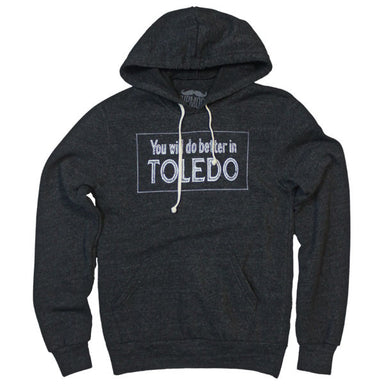 You Will Do Better In Toledo Hoodie - Jupmode