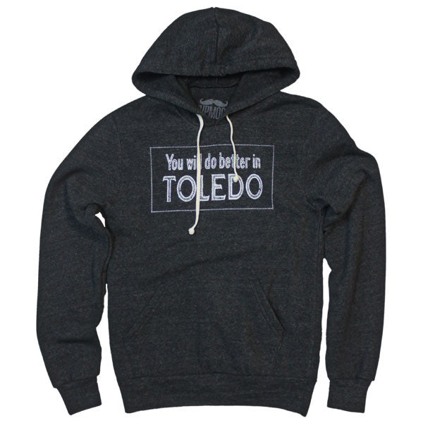 You Will Do Better In Toledo Hoodie