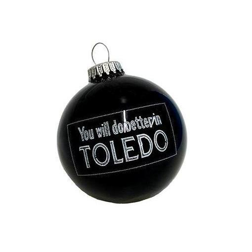 You Will Do Better In Toledo Ornament - Jupmode