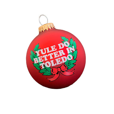 Yule do better in Toledo Ornament - Jupmode