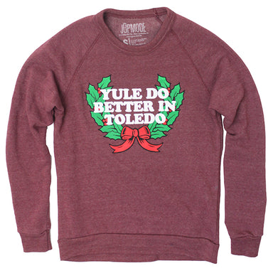 Yule Do Better in Toledo Crew Sweatshirt - Jupmode