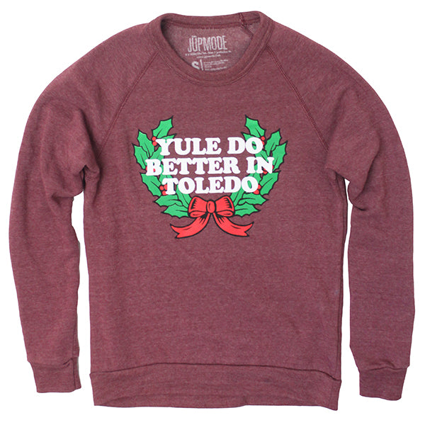 Yule Do Better in Toledo Crew Sweatshirt