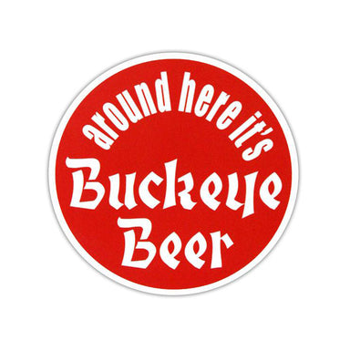 Around Here It's Buckeye Beer Sticker