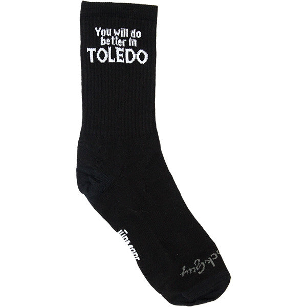 You Will Do Better In Toledo Socks