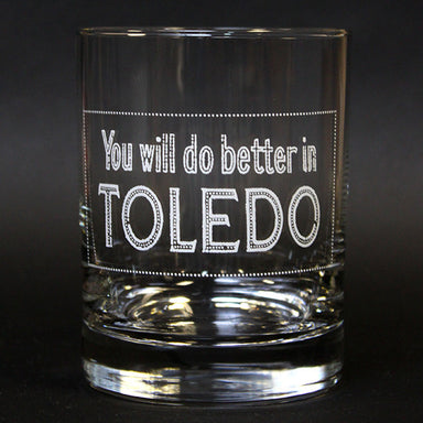 You Will Do Better In Toledo Rocks Glass