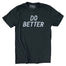 Do Better Shirt - Jupmode