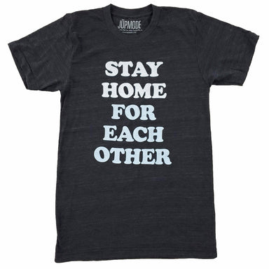 Stay Home for Each Other Shirt - Jupmode