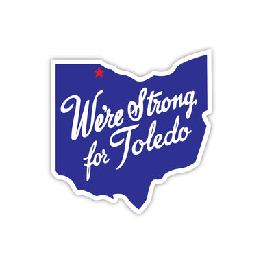3-Pack We're Strong For Toledo Sticker - Jupmode