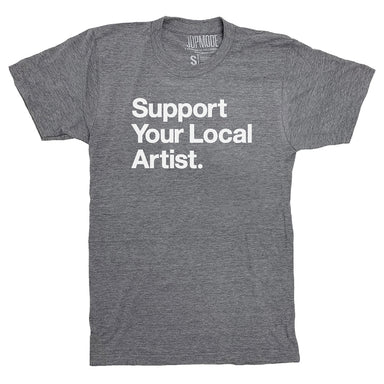 Support Your Local Artist Shirt - Jupmode