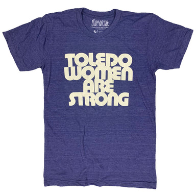Toledo Women Are Strong Shirt - Jupmode