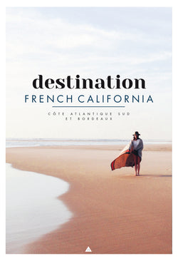 Destination French California by Caroline Gomez
