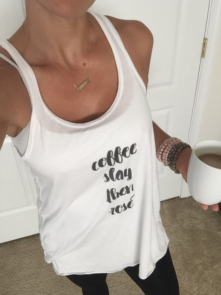 Coffee Slay Then Rose | Flowy Tank