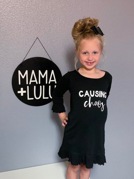 CAUSING CHAOS - INFANT + TODDLER + YOUTH TEE/DRESS/RAGLAN - MAMA + LULU