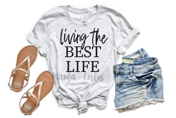 BEST LIFE - ADULT + YOUTH TEE/TANK - MAMA + LULU
