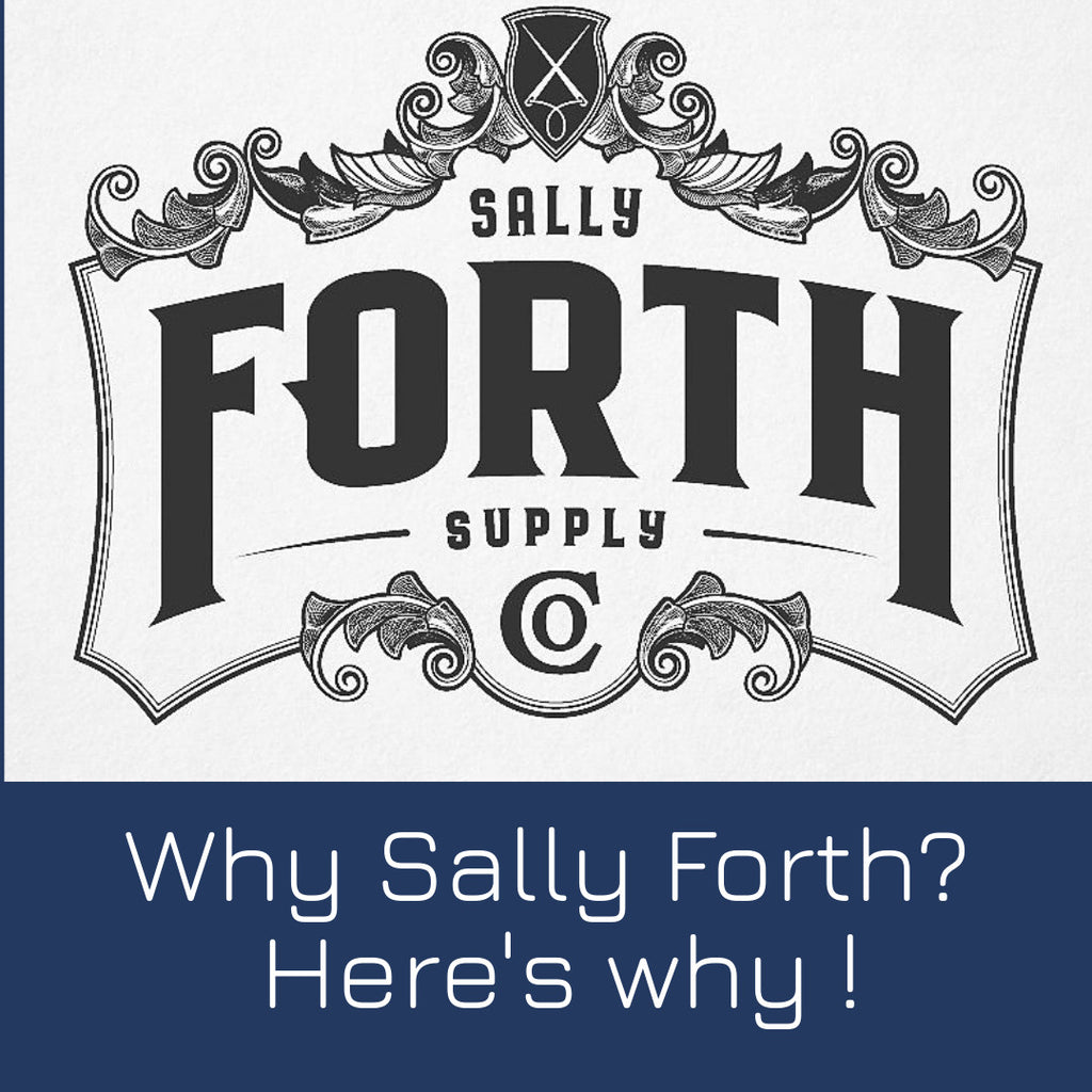 Why Sally Forth Supply Co?