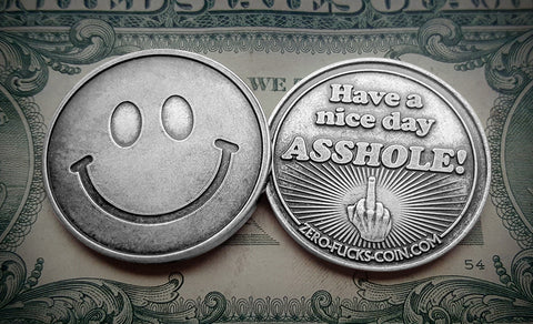 Smiley Face Coin, Have a nice day asshole, coin with middle finger