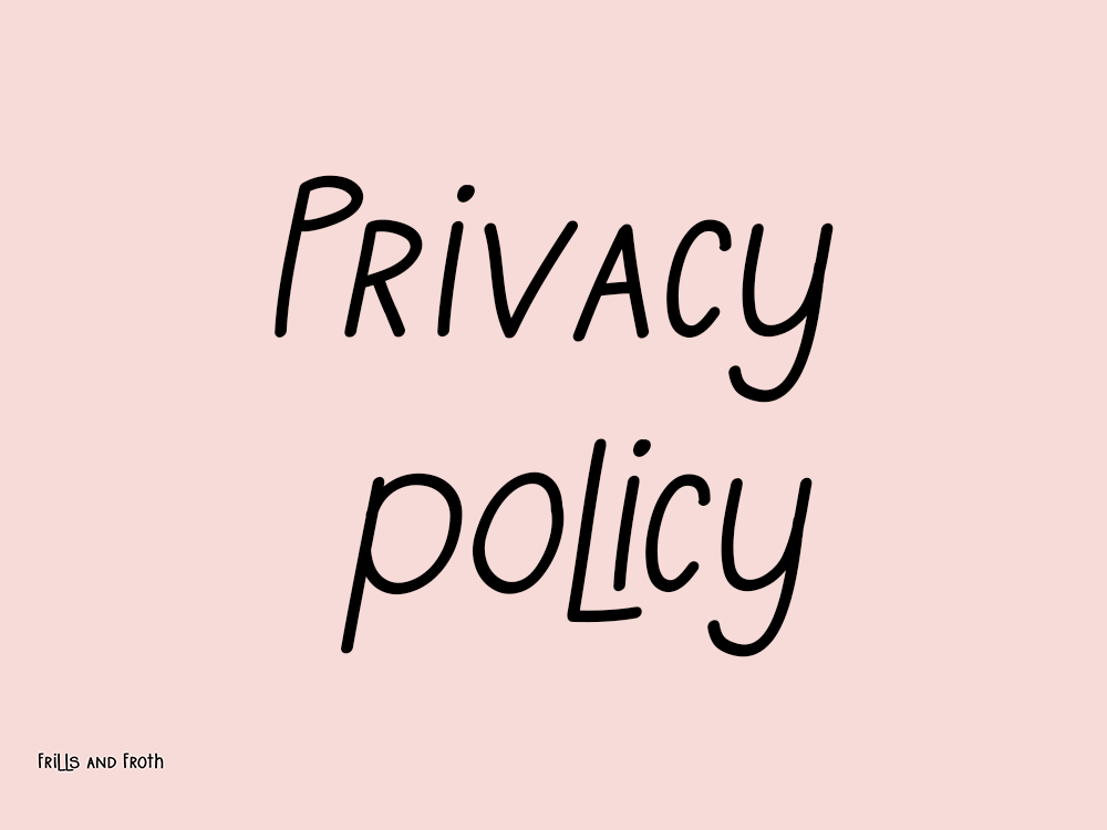 Frills and Froth Privacy policy