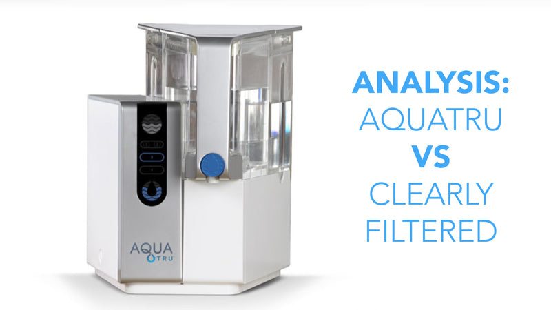 AquaTru vs Clearly Filtered Review