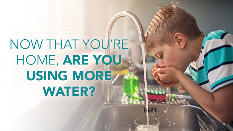 Using more water now that you're home? image