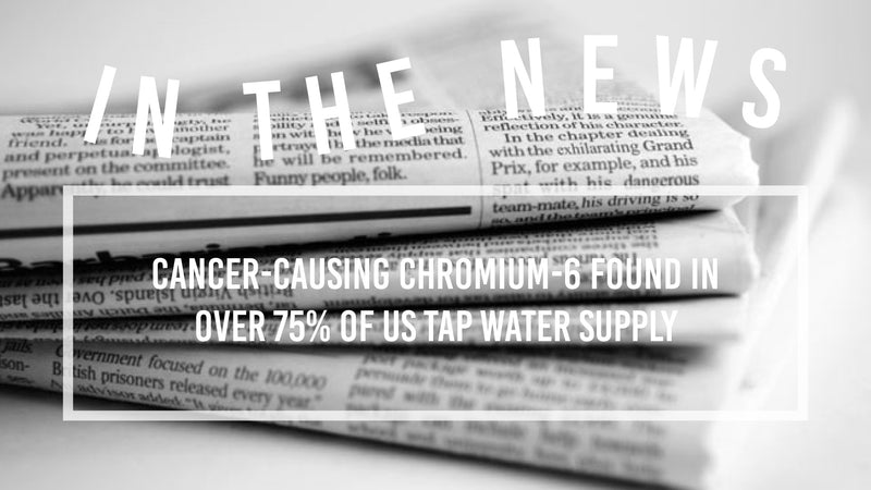 Cancer Causing Chromium 6 Found in 75% of US Tap Water Samples