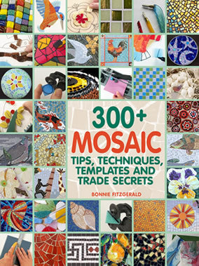 300+ Mosaic Tips, Techniques, Templates and Trade SecretsBooks - Kismet Mosaic