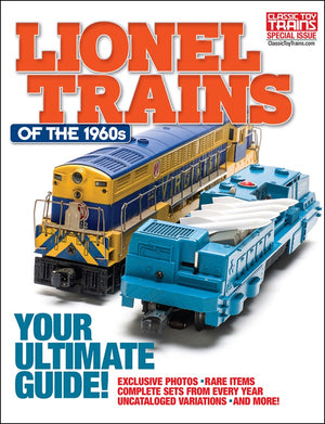 Classic Toy Trains - Magazine - Lionel Trains of the 1960s - Special 2019