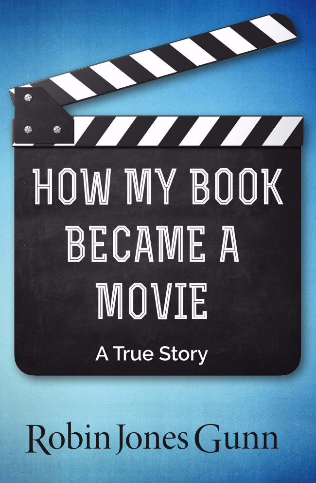 How My Book Became A Movie: A True Story
