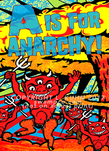 A is for Anarchy!