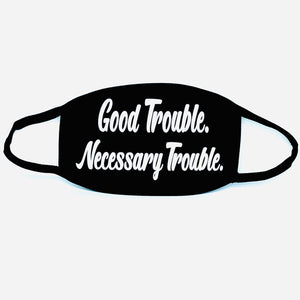 Good Trouble Necessary Trouble Mask