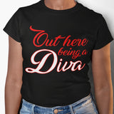 Delta Sigma Theta Out Here Being a Diva Tee