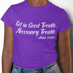 Good Trouble Necessary Trouble Tee