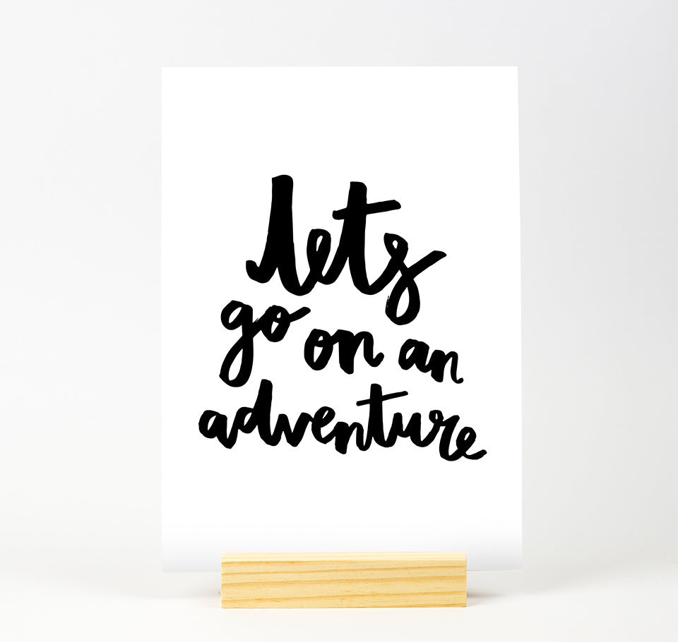 Lets go on an adventure B&W Print