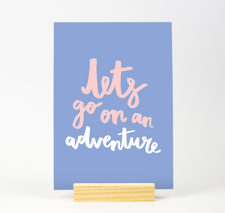 Lets go on an adventure Colour Print