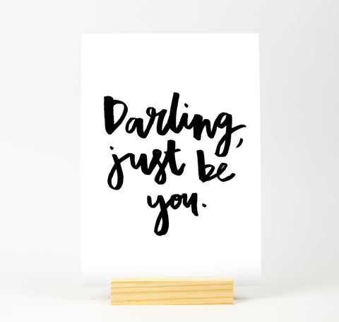 Darling just be you B&W Print