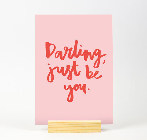 Darling just be you Colour Print