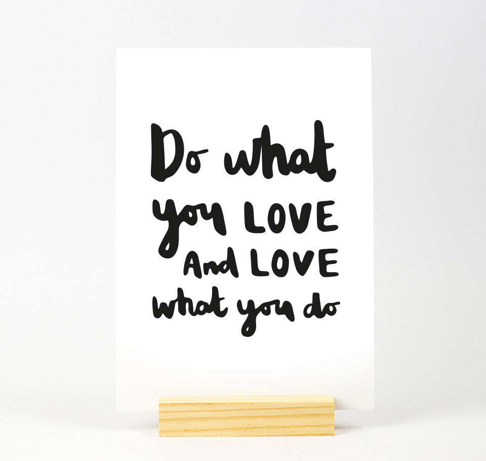Do what you love quote print