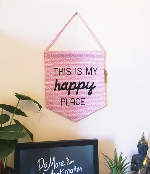 This Is My Happy Place pastel pink message flag