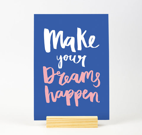 Make your dreams happen Bright Colour Print