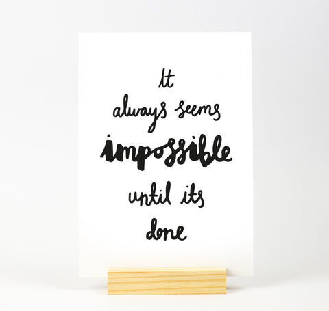 It always seems impossible until its done quote print