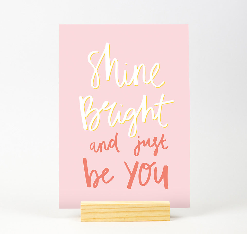 Shine bright Colour Print