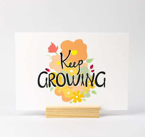 Keep growing A5 illustrated quote print