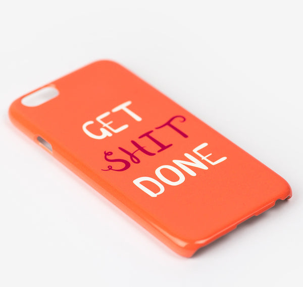 Get Shit Done phone case